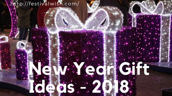 Best Happy New Year Gift Ideas 2018 – For Everyone You Love